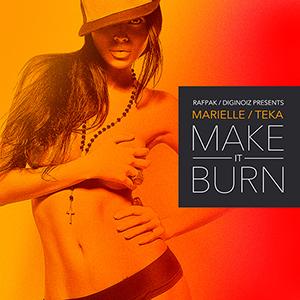 Marielle&Teka - Make It Burn 300